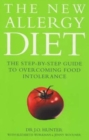 Image for The new allergy diet  : the step-by-step guide to overcoming food intolerance