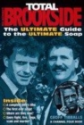 Image for Total Brookside  : the ultimate guide to the ultimate soap