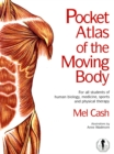 Image for Pocket atlas of the moving body  : for all students of human biology, medicine, sports and physical therapy