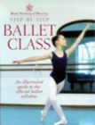 Image for Royal Academy of Dancing step-by-step ballet class  : an illustrated guide to the official ballet syllabus