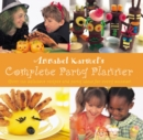 Image for Annabel Karmel's complete party planner  : over 120 delicious recipes and party ideas for every occasion