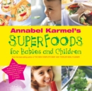 Image for Annabel Karmel's superfoods for babies and children
