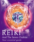 Image for Reiki and the seven chakras  : your essential guide