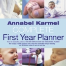 Image for Complete first year planner  : how to enjoy a healthy pregnancy ... over 80 delicious recipes for you and your baby