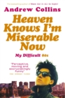 Image for Heaven knows I'm miserable now  : my difficult 80s