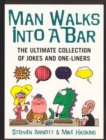 Image for Man walks into a bar  : the ultimate collection of jokes and one-liners