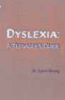 Image for Dyslexia  : a teenager's guide
