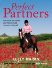 Image for Perfect partners  : how to be the owner that your horse would choose for himself
