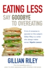 Image for Eating less  : say goodbye to overeating