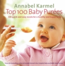Image for Top 100 baby purâees  : 100 quick and easy meals for a healthy and happy baby