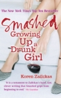 Image for Smashed  : growing up a drunk girl
