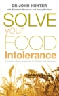 Image for Solve your food intolerance  : a practical dietary programme to eliminate food intolerance
