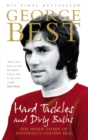 Image for Hard tackles and dirty baths  : the inside story of football's golden era