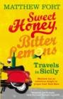 Image for Sweet honey, bitter lemons  : travels in Sicily on a Vespa