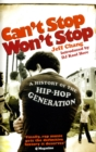 Image for Can't stop won't stop  : a history of the hip-hop generation