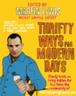 Image for Thrifty ways for modern days  : handy hints on living better for less from the community of MoneySavingExpert.com