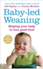 Image for Baby-led weaning  : helping your baby love good food