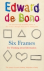 Image for Six frames  : for thinking about information