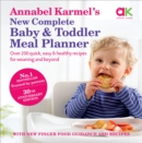Image for Annabel Karmel's new complete baby and toddler meal planner  : 200 quick, easy and healthy recipes for your baby