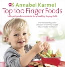 Image for Top 100 finger foods  : 100 quick and easy meals for a healthy, happy child