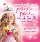 Image for Princess party cookbook  : over 100 delicious recipes and fun ideas