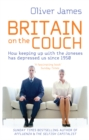 Image for Britain on the couch  : how keeping up with the Joneses has depressed us since 1950
