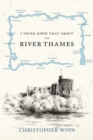 Image for I never knew that about the River Thames