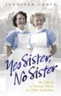 Image for Yes sister, no sister  : my life as a trainee nurse in 1950s Yorkshire