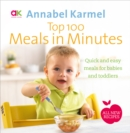 Image for Top 100 meals in minutes  : quick and easy meals for babies and toddlers