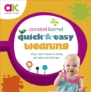 Image for Quick and easy weaning  : all you need to know on feeding your baby in the first year