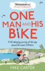 Image for One man and his bike  : a life-changing journey all the way around the coast of Britain
