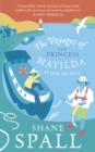 Image for The voyages of the Princess Matilda  : the adventure of a lifetime--