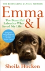 Image for Emma & I  : the beautiful Labrador who saved my life