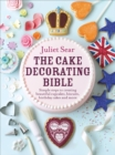 Image for The cake decorating bible