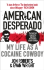 Image for American desperado  : my life as a cocaine cowboy