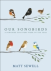 Image for Our songbirds  : a songbird for every week of the year