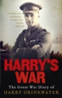 Image for Harry's war  : the Great War diary of Harry Drinkwater