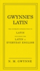 Image for Gwynne's Latin  : the ultimate introduction to Latin including the Latin in everyday English
