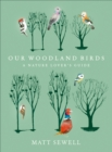 Image for Our woodland birds  : a nature lover's guide