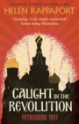 Image for Caught in the revolution  : Petrograd 1917