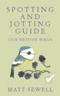 Image for Our British birds  : spotting and jotting guide