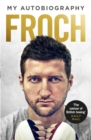 Image for Froch  : my autobiography