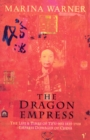 Image for The Dragon Empress : Life and Times of Tz'u-hsi 1835-1908 Empress Dowager of China
