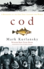 Image for Cod  : a biography of the fish that changed the world