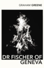 Image for Doctor Fischer of Geneva, or, The bomb party
