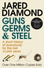 Image for Guns, germs and steel  : a short history of everybody for the last 13,000 years