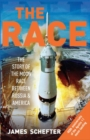 Image for The race  : the definitive story of America's battle to beat Russia to the moon