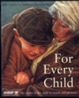 Image for For every child  : the UN Convention on the Rights of the Child in words and pictures