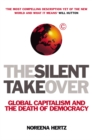 Image for The silent takeover  : global capitalism and the death of democracy