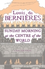 Image for Sunday morning at the centre of the world  : a play for voices